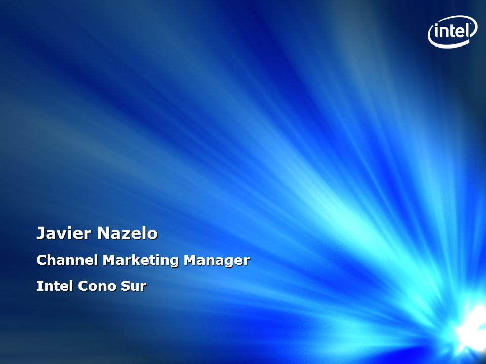 Javier Nazelo Channel Marketing Manager Intel Cono Sur