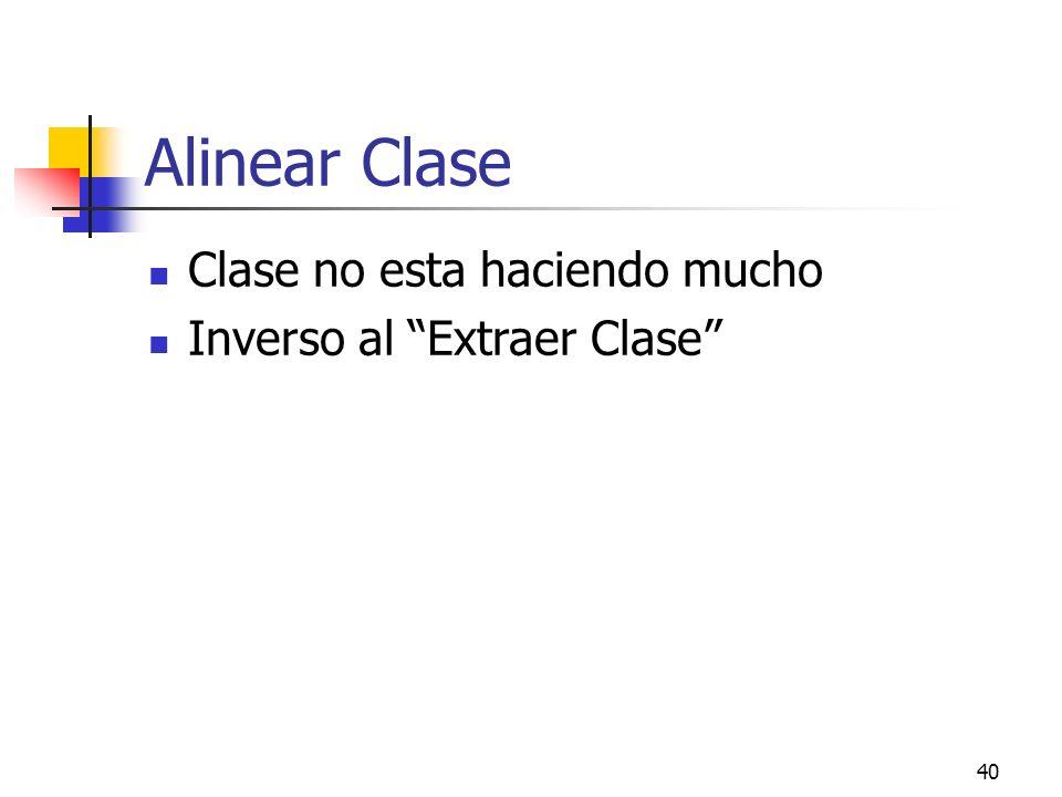 40 Alinear Clase Clase no esta haciendo mucho Inverso al Extraer Clase