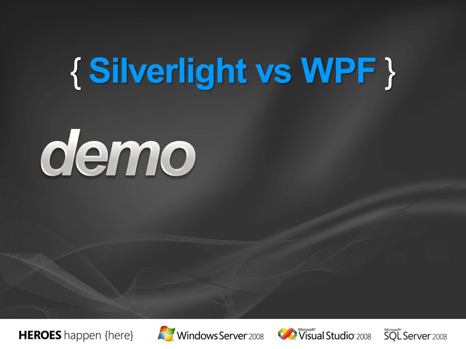 { Silverlight vs WPF }