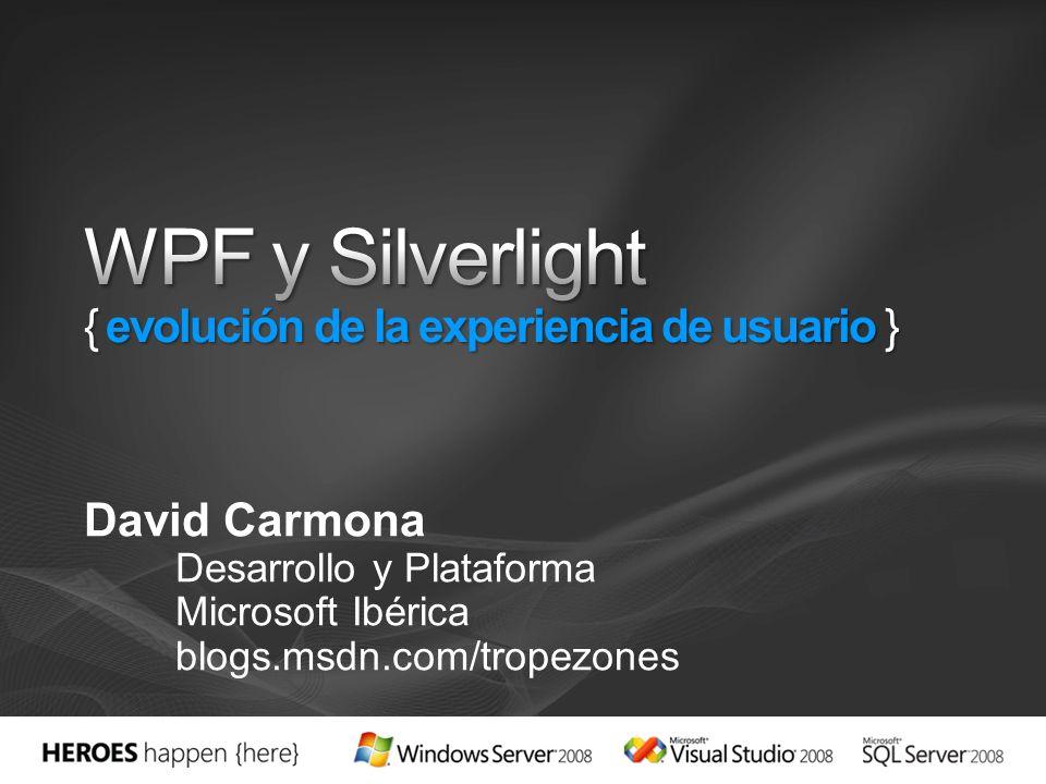 David Carmona Desarrollo y Plataforma Microsoft Ibérica blogs.msdn.com/tropezones