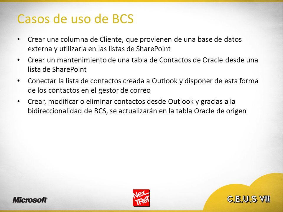 Casos de uso de BCS Crear una columna de Cliente, que provienen de una base de datos externa y utilizarla en las listas de SharePoint Crear un manteni