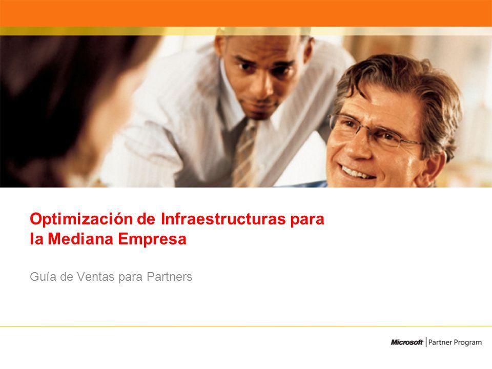 Optimización de Infraestructuras para la Mediana Empresa Guía de Ventas para Partners