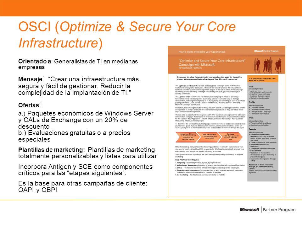 OSCI (Optimize & Secure Your Core Infrastructure) Orientado a: Generalistas de TI en medianas empresas Mensaje : Crear una infraestructura más segura y fácil de gestionar.