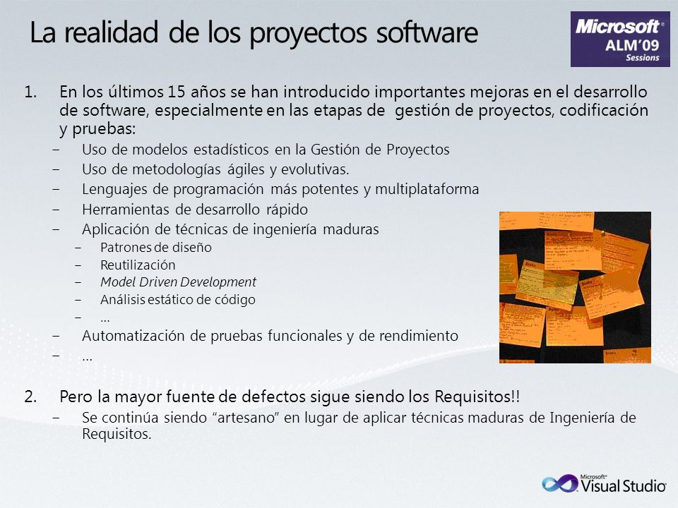 La realidad de los proyectos software 1.En los últimos 15 años se han introducido importantes mejoras en el desarrollo de software, especialmente en l
