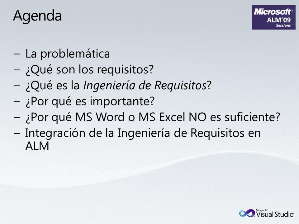Agenda La problemática ¿Qué son los requisitos? ¿Qué es la Ingeniería de Requisitos? ¿Por qué es importante? ¿Por qué MS Word o MS Excel NO es suficie