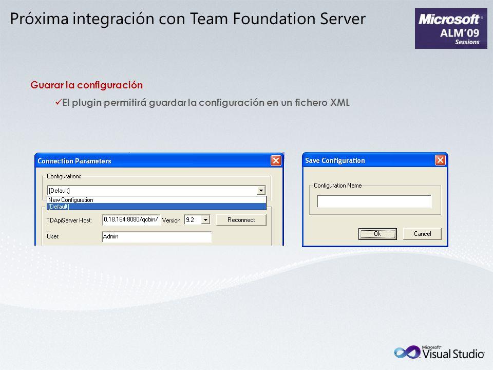 Guarar la configuración El plugin permitirá guardar la configuración en un fichero XML Próxima integración con Team Foundation Server