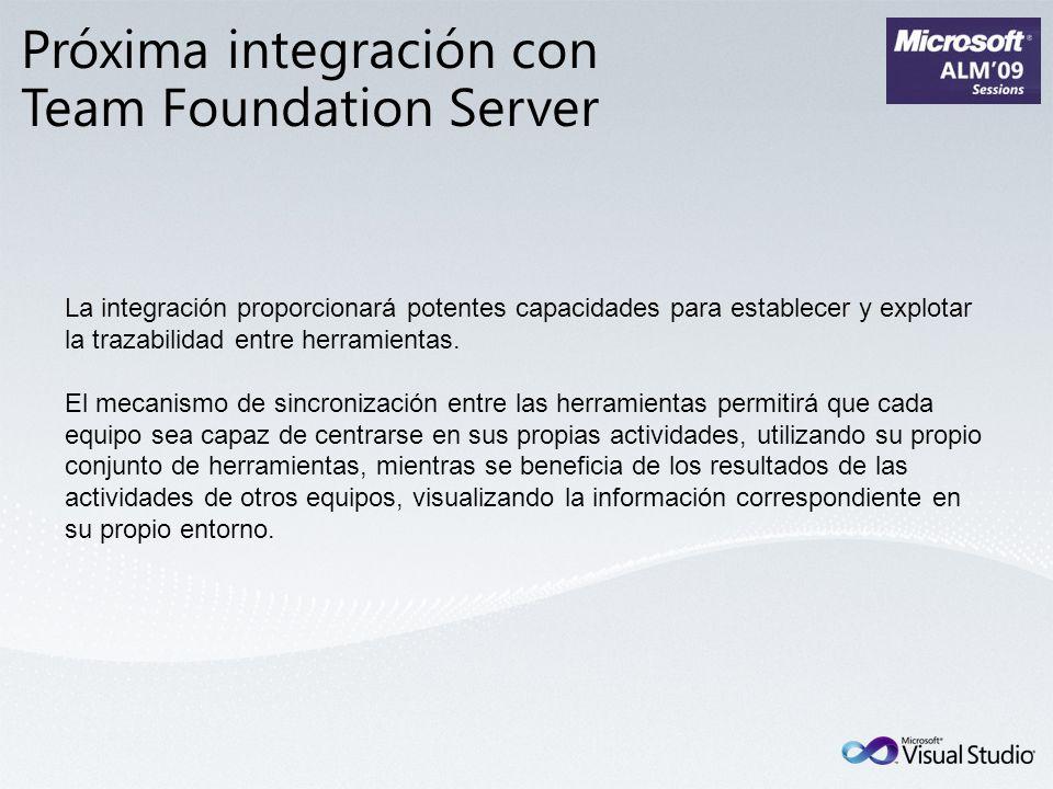 Próxima integración con Team Foundation Server La integración proporcionará potentes capacidades para establecer y explotar la trazabilidad entre herr