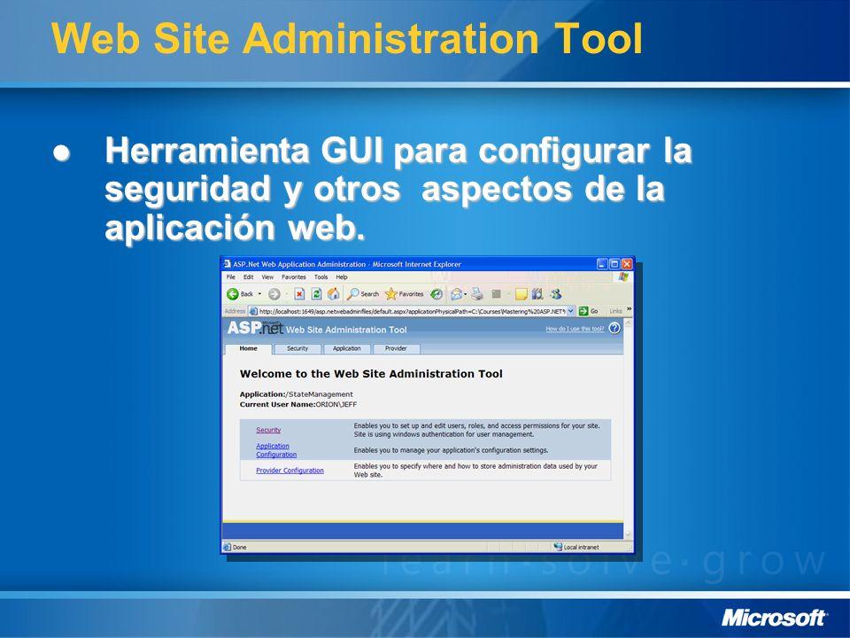 Web Site Administration Tool Herramienta GUI para configurar la seguridad y otros aspectos de la aplicación web.