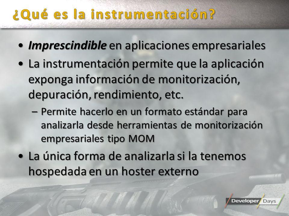 Imprescindible en aplicaciones empresarialesImprescindible en aplicaciones empresariales La instrumentación permite que la aplicación exponga informac