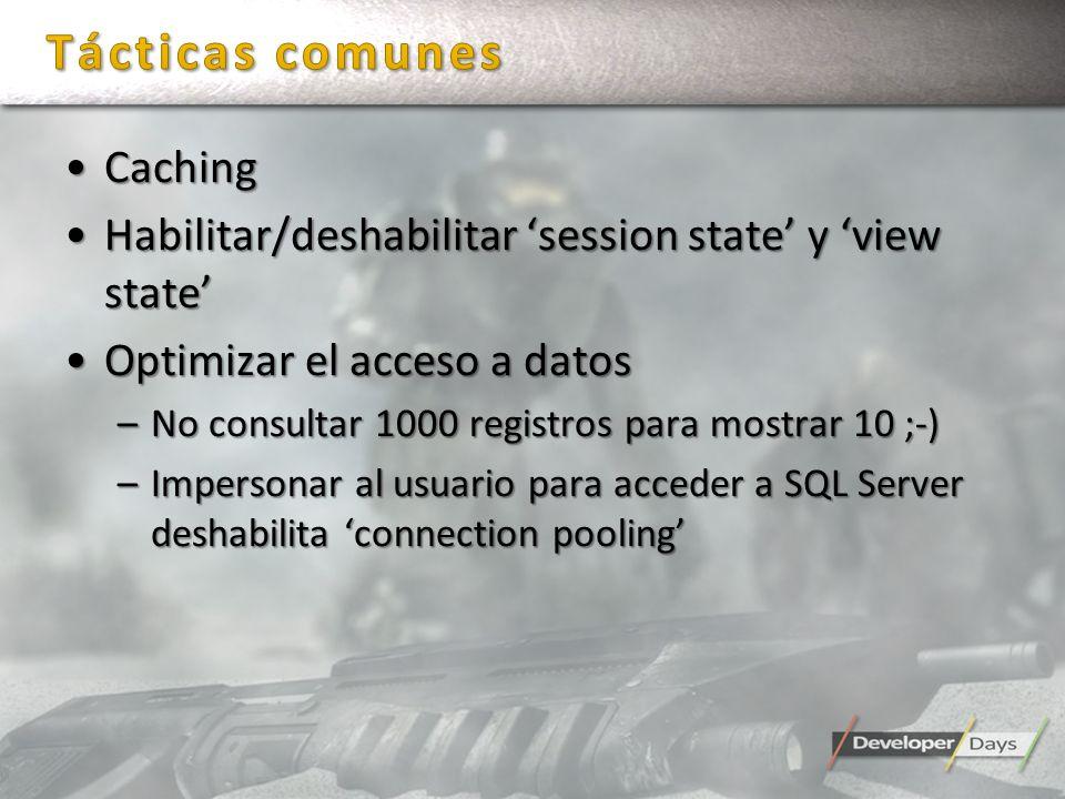 CachingCaching Habilitar/deshabilitar session state y view stateHabilitar/deshabilitar session state y view state Optimizar el acceso a datosOptimizar