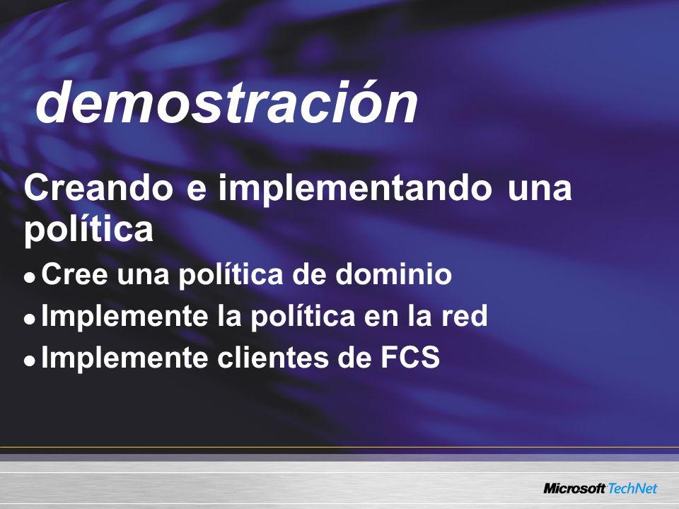 Demo Creando e implementando una política Cree una política de dominio Implemente la política en la red Implemente clientes de FCS demostración