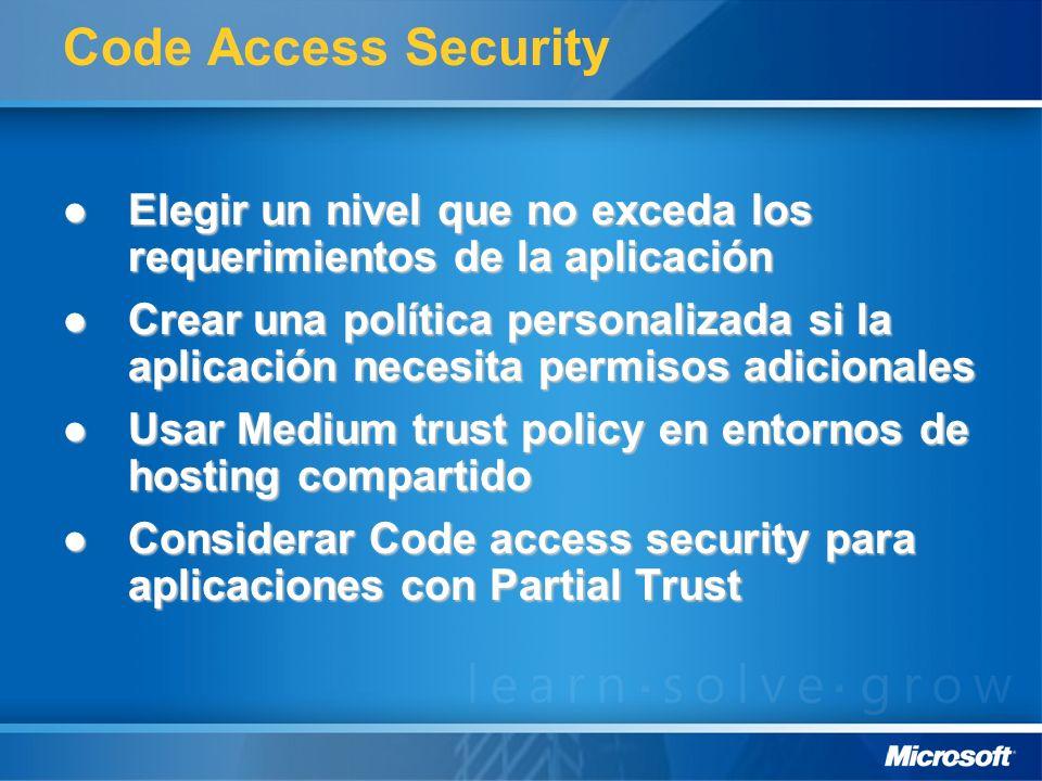 Code Access Security Elegir un nivel que no exceda los requerimientos de la aplicación Elegir un nivel que no exceda los requerimientos de la aplicaci
