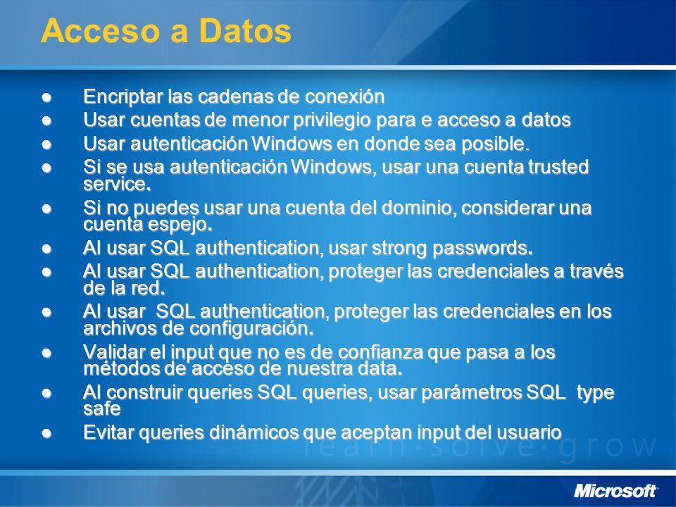 Acceso a Datos Encriptar las cadenas de conexión Encriptar las cadenas de conexión Usar cuentas de menor privilegio para e acceso a datos Usar cuentas