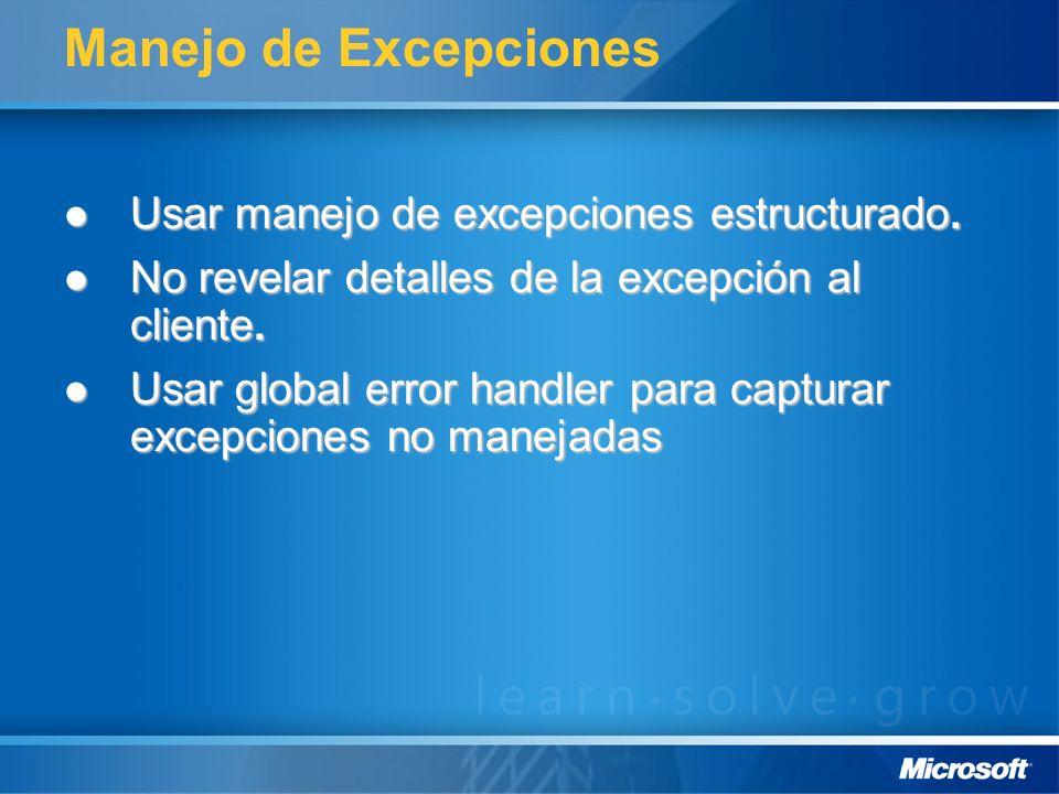Manejo de Excepciones Usar manejo de excepciones estructurado. Usar manejo de excepciones estructurado. No revelar detalles de la excepción al cliente