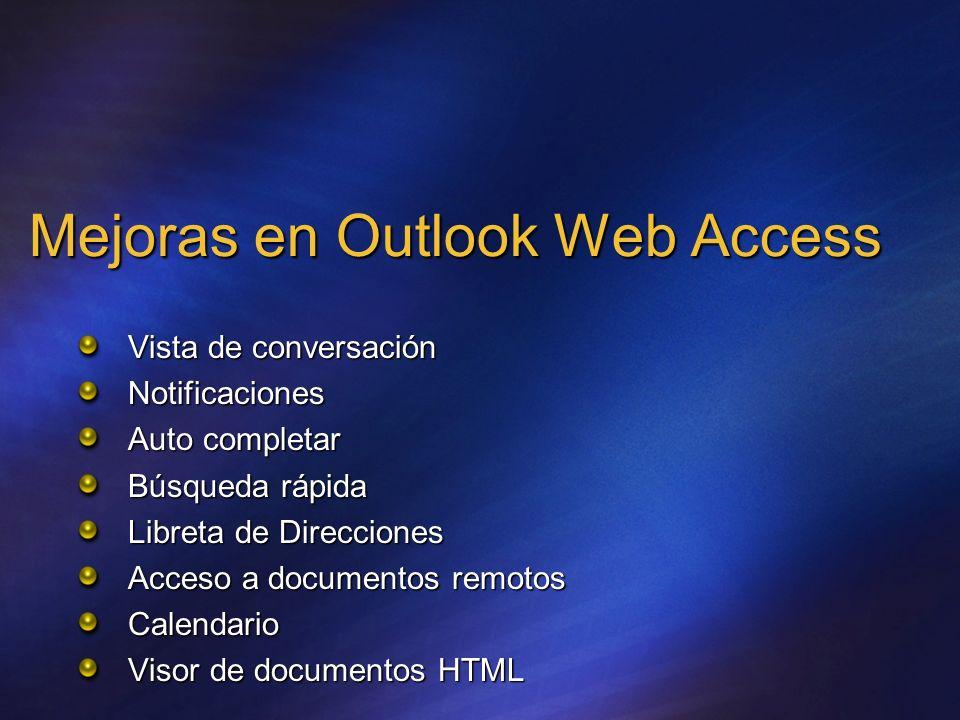 Mejoras en Outlook Web Access Vista de conversación Notificaciones Auto completar Búsqueda rápida Libreta de Direcciones Acceso a documentos remotos C