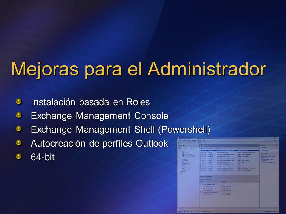 Mejoras para el Administrador Instalación basada en Roles Exchange Management Console Exchange Management Shell (Powershell) Autocreación de perfiles