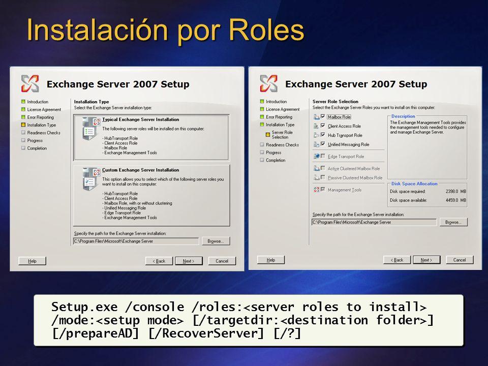 Instalación por Roles Setup.exe /console /roles: /mode: [/targetdir: ] [/prepareAD] [/RecoverServer] [/?] Setup.exe /console /roles: /mode: [/targetdi