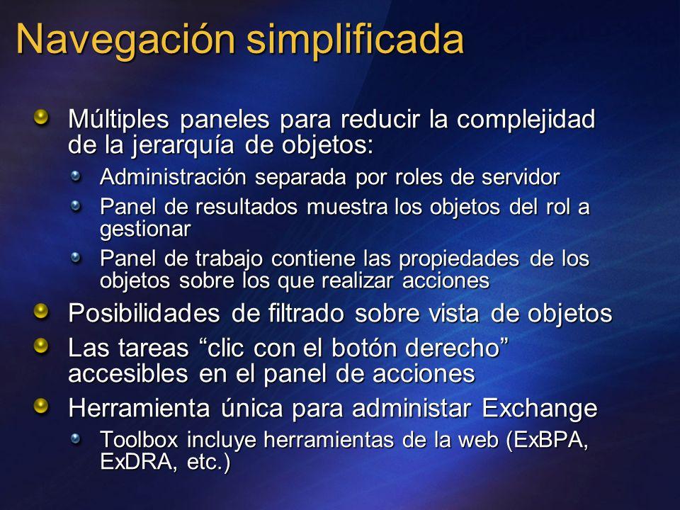 Navegación simplificada Múltiples paneles para reducir la complejidad de la jerarquía de objetos: Administración separada por roles de servidor Panel