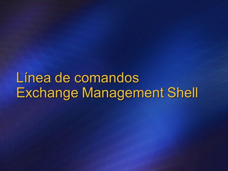 Línea de comandos Exchange Management Shell