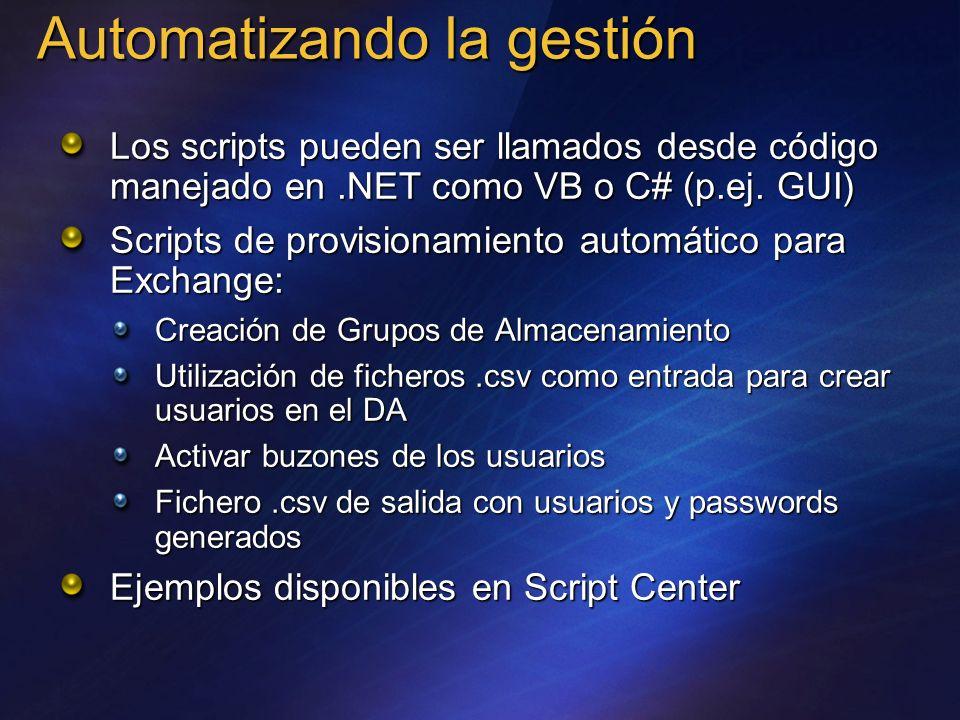 Automatizando la gestión Los scripts pueden ser llamados desde código manejado en.NET como VB o C# (p.ej. GUI) Scripts de provisionamiento automático