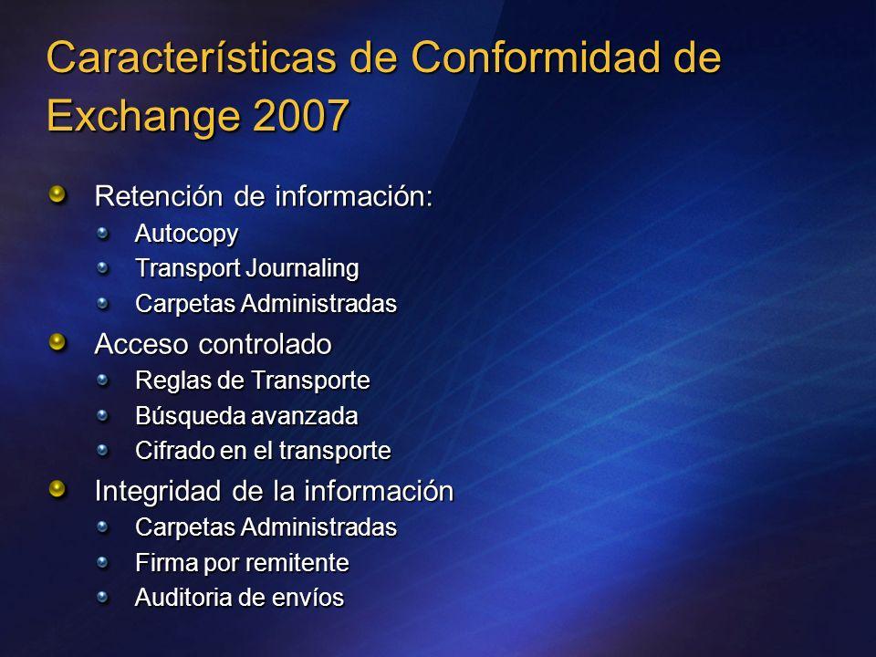 Retención de información: Autocopy Transport Journaling Carpetas Administradas Acceso controlado Reglas de Transporte Búsqueda avanzada Cifrado en el