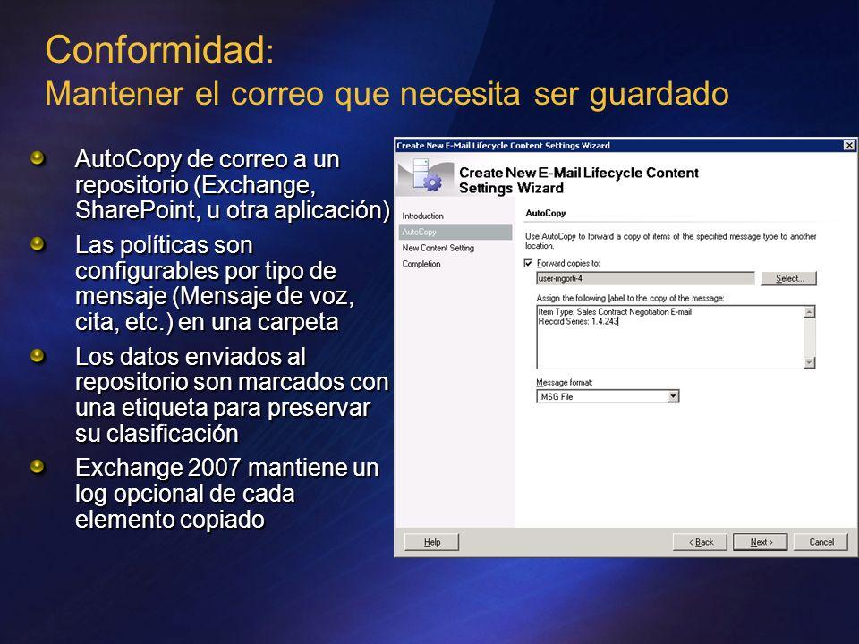 Conformidad : Mantener el correo que necesita ser guardado AutoCopy de correo a un repositorio (Exchange, SharePoint, u otra aplicación) Las políticas