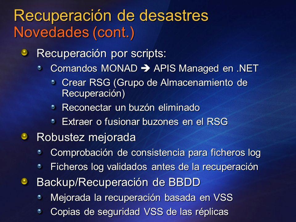 Recuperación por scripts: Comandos MONAD APIS Managed en.NET Crear RSG (Grupo de Almacenamiento de Recuperación) Reconectar un buzón eliminado Extraer