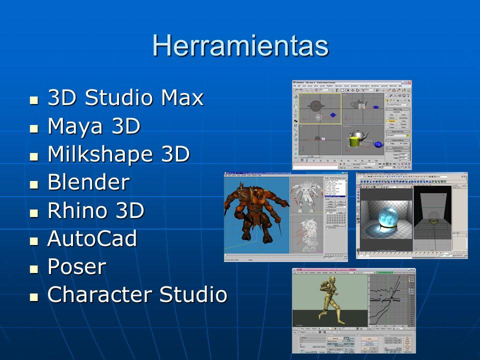 Herramientas 3D Studio Max 3D Studio Max Maya 3D Maya 3D Milkshape 3D Milkshape 3D Blender Blender Rhino 3D Rhino 3D AutoCad AutoCad Poser Poser Chara