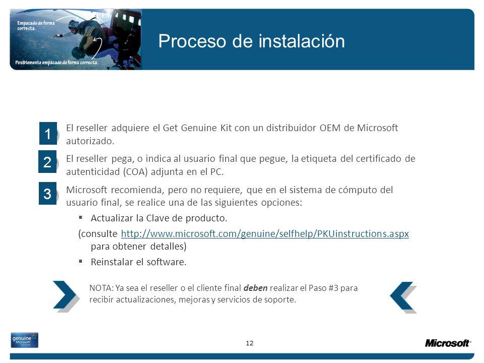 El reseller adquiere el Get Genuine Kit con un distribuidor OEM de Microsoft autorizado. El reseller pega, o indica al usuario final que pegue, la eti