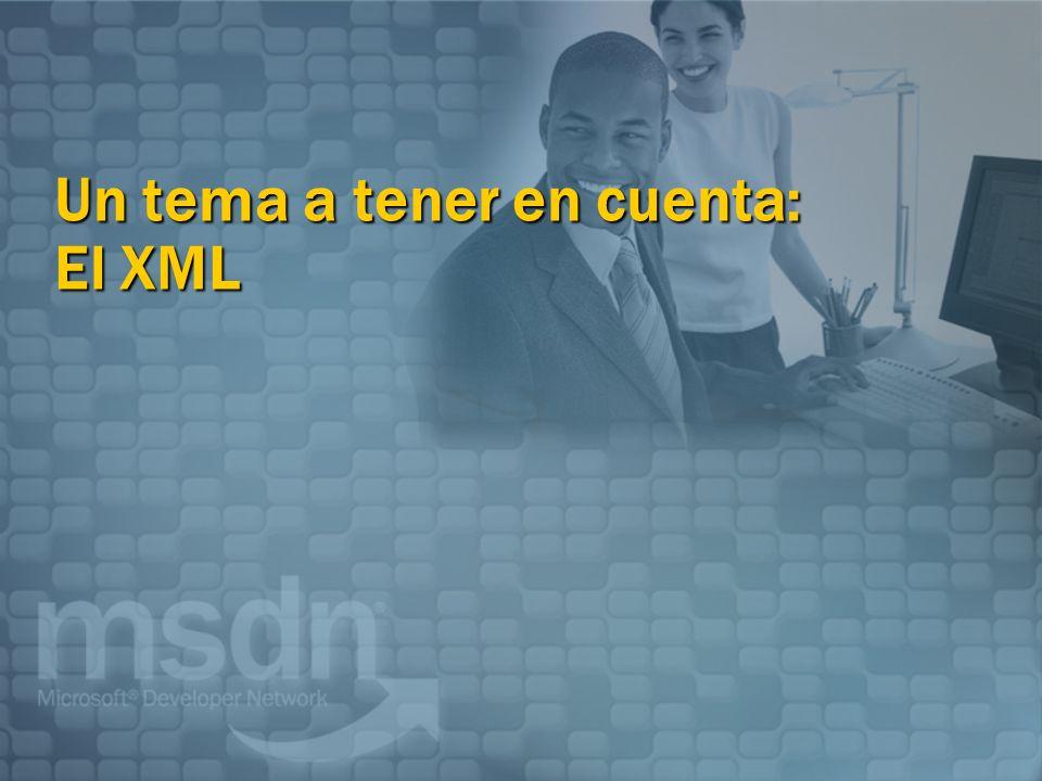 Un tema a tener en cuenta: El XML