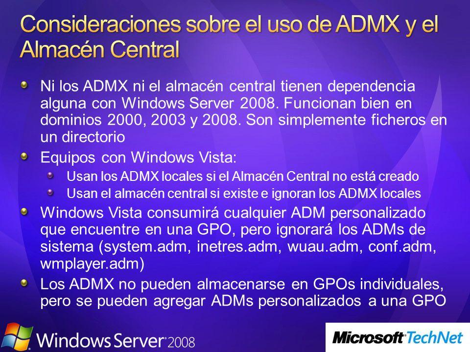 Ni los ADMX ni el almacén central tienen dependencia alguna con Windows Server 2008. Funcionan bien en dominios 2000, 2003 y 2008. Son simplemente fic