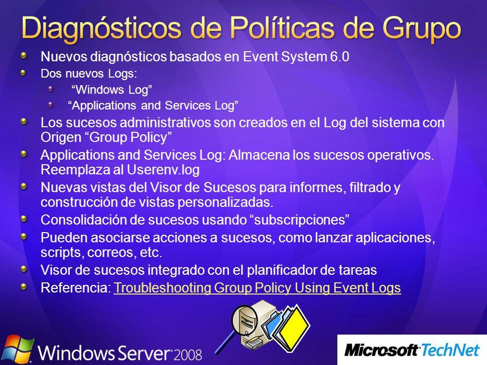 Nuevos diagnósticos basados en Event System 6.0 Dos nuevos Logs: Windows Log Applications and Services Log Los sucesos administrativos son creados en