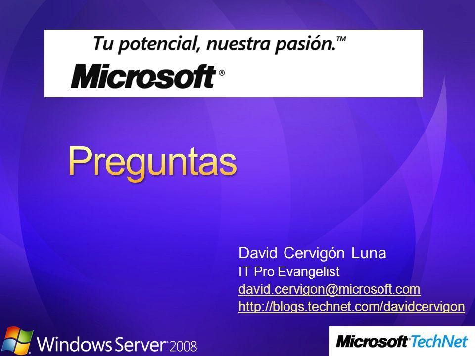 David Cervigón Luna IT Pro Evangelist david.cervigon@microsoft.com http://blogs.technet.com/davidcervigon