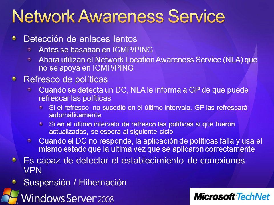 Detección de enlaces lentos Antes se basaban en ICMP/PING Ahora utilizan el Network Location Awareness Service (NLA) que no se apoya en ICMP/PING Refr