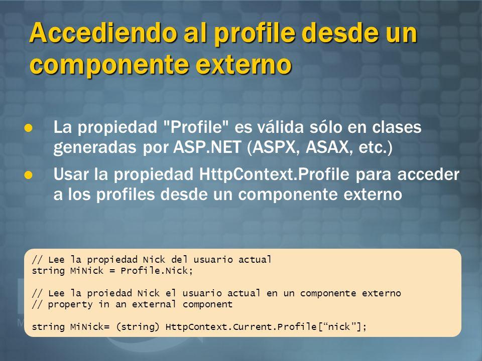 Grupos de profiles Las propiedades pueden ser agrupadas El elemento define los grupos......