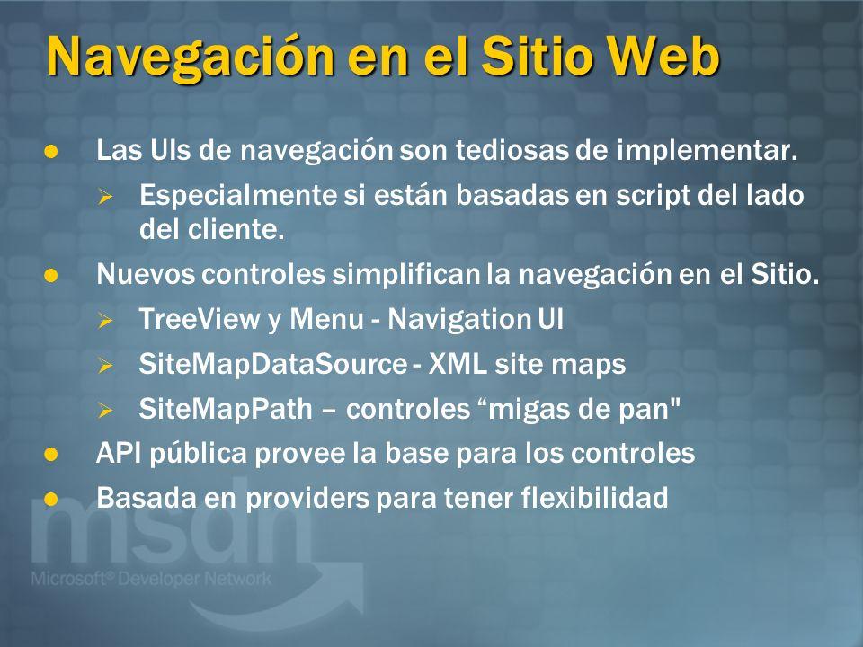 Navegación en el Sitio Web Las UIs de navegación son tediosas de implementar. Especialmente si están basadas en script del lado del cliente. Nuevos co