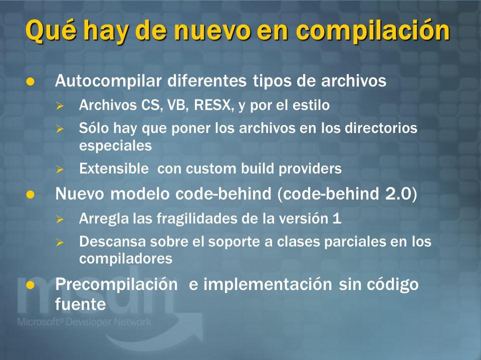 Qué hay de nuevo en compilación Autocompilar diferentes tipos de archivos Archivos CS, VB, RESX, y por el estilo Sólo hay que poner los archivos en lo