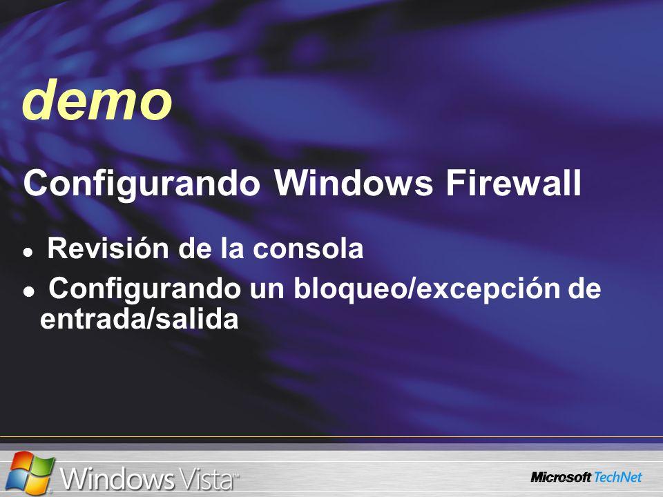 Demo Configurando Windows Firewall Revisión de la consola Configurando un bloqueo/excepción de entrada/salida demo