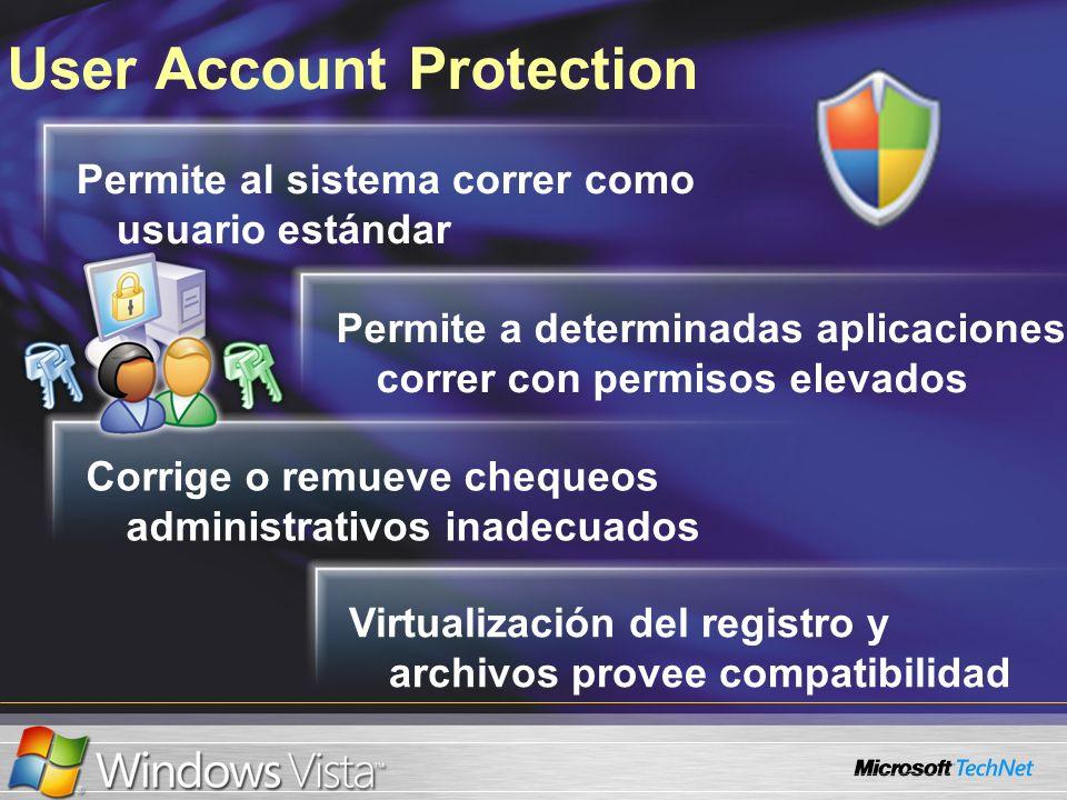 User Account Protection Permite al sistema correr como usuario estándar Permite a determinadas aplicaciones correr con permisos elevados Corrige o rem