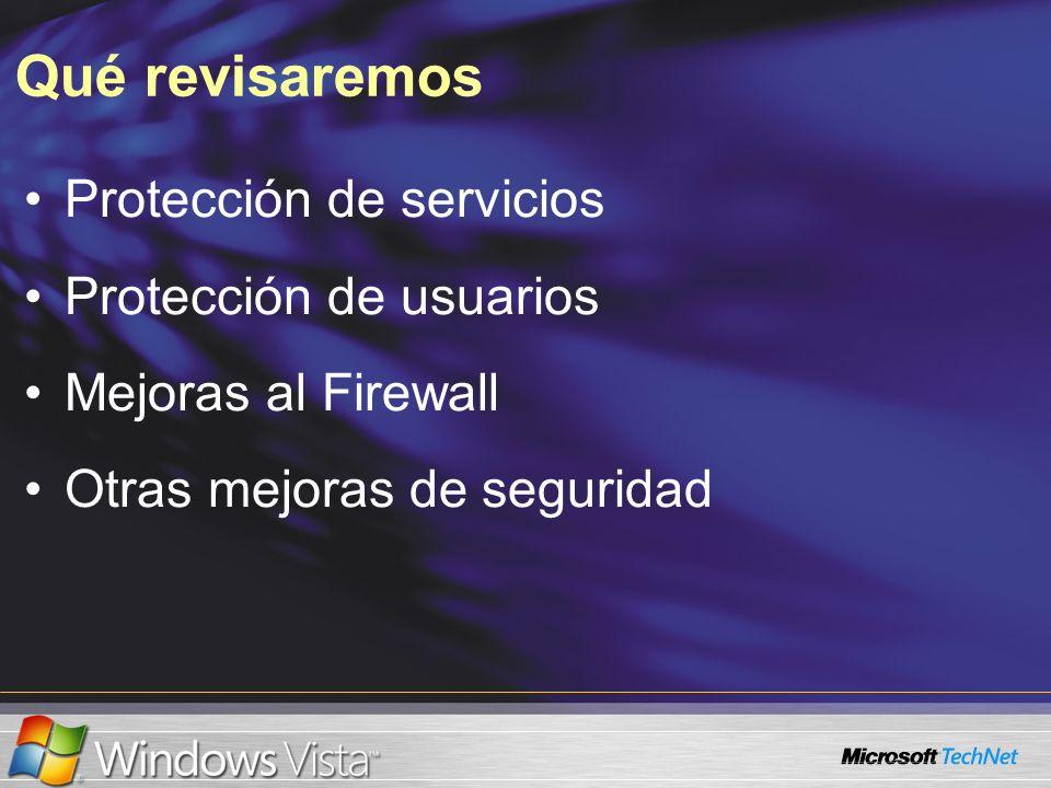 Qué revisaremos Protección de servicios Protección de usuarios Mejoras al Firewall Otras mejoras de seguridad
