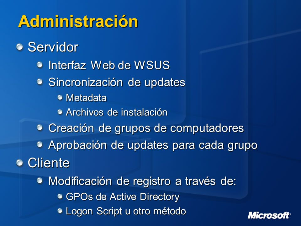 Aprobación de updates Estados Sólo detectar Instalar Sin aprobación Segmento por grupos All Computers Grupos personalizados Vistas de updates Familia de productos AprobaciónSincronización Vistas personalizadas