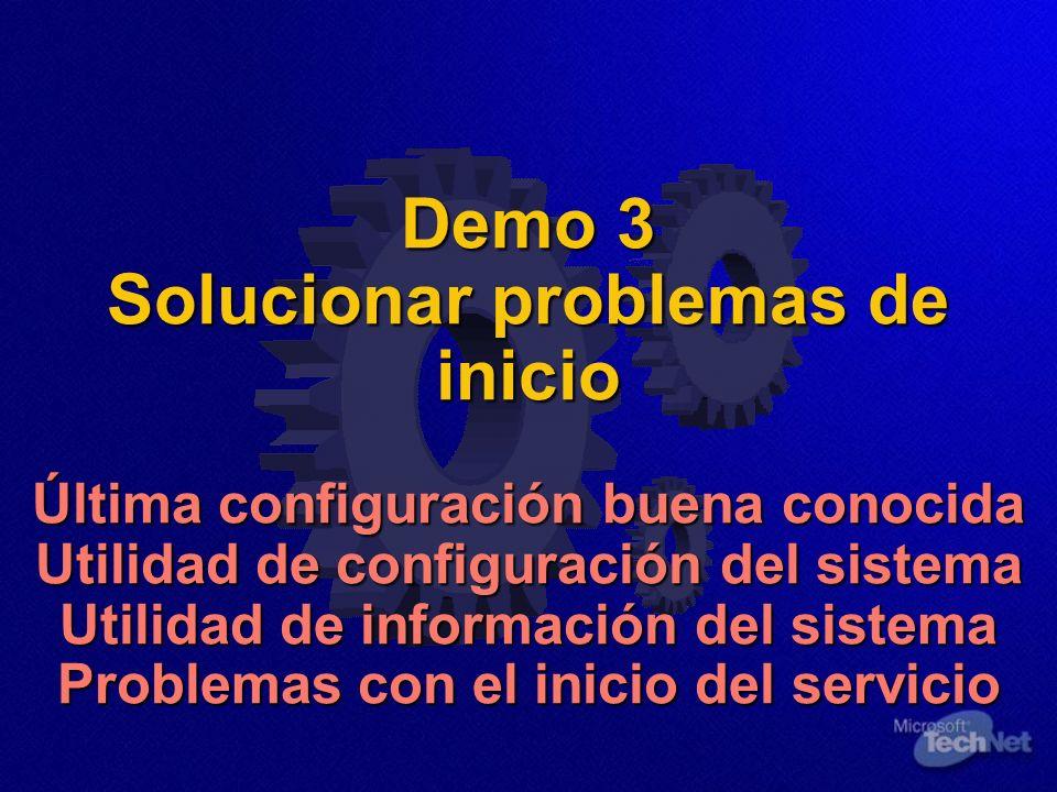 Demo 3 Solucionar problemas de inicio Última configuración buena conocida Utilidad de configuración del sistema Utilidad de información del sistema Problemas con el inicio del servicio