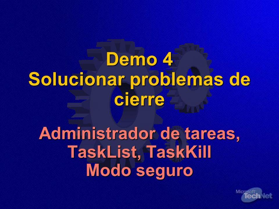Demo 4 Solucionar problemas de cierre Administrador de tareas, TaskList, TaskKill Modo seguro