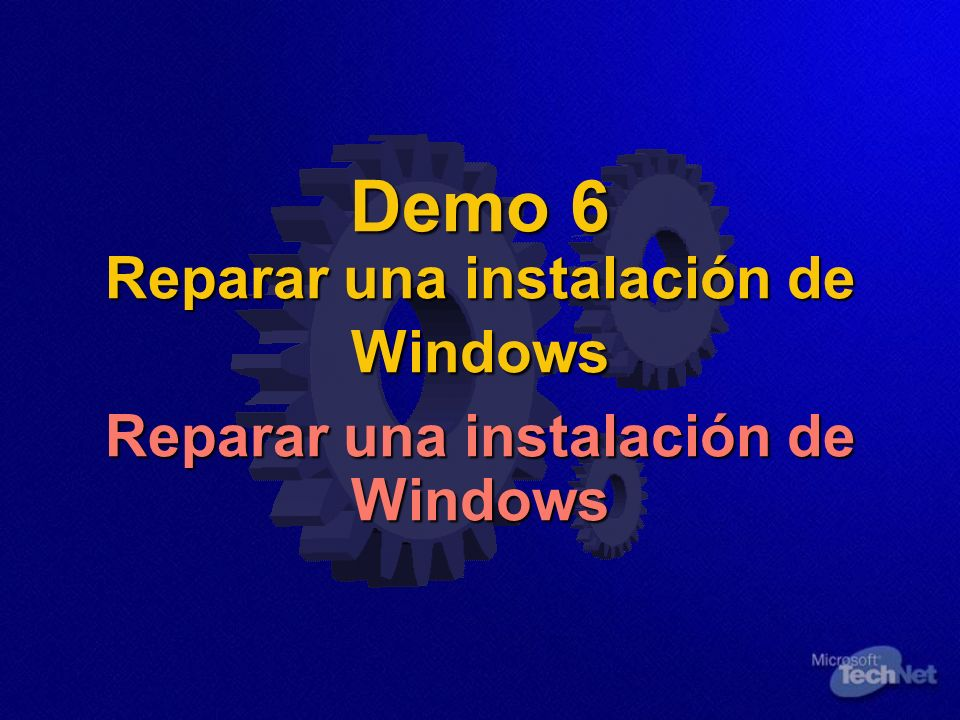 Demo 6 Reparar una instalación de Windows Reparar una instalación de Windows