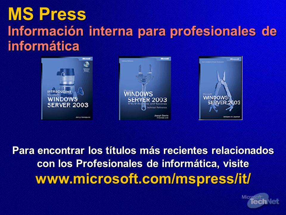 MS Press Información interna para profesionales de informática Para encontrar los títulos más recientes relacionados con los Profesionales de informática, visite www.microsoft.com/mspress/it/