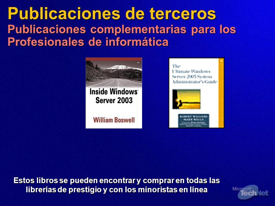 Publicaciones de terceros Publicaciones complementarias para los Profesionales de informática Estos libros se pueden encontrar y comprar en todas las librerías de prestigio y con los minoristas en línea