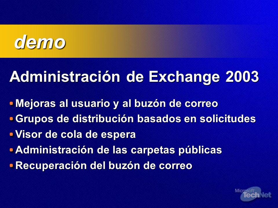 Administración de Exchange 2003 Mejoras al usuario y al buzón de correo Grupos de distribución basados en solicitudes Visor de cola de espera Administ