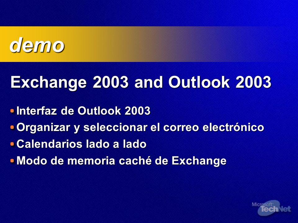 Exchange 2003 and Outlook 2003 Interfaz de Outlook 2003 Organizar y seleccionar el correo electrónico Calendarios lado a lado Modo de memoria caché de