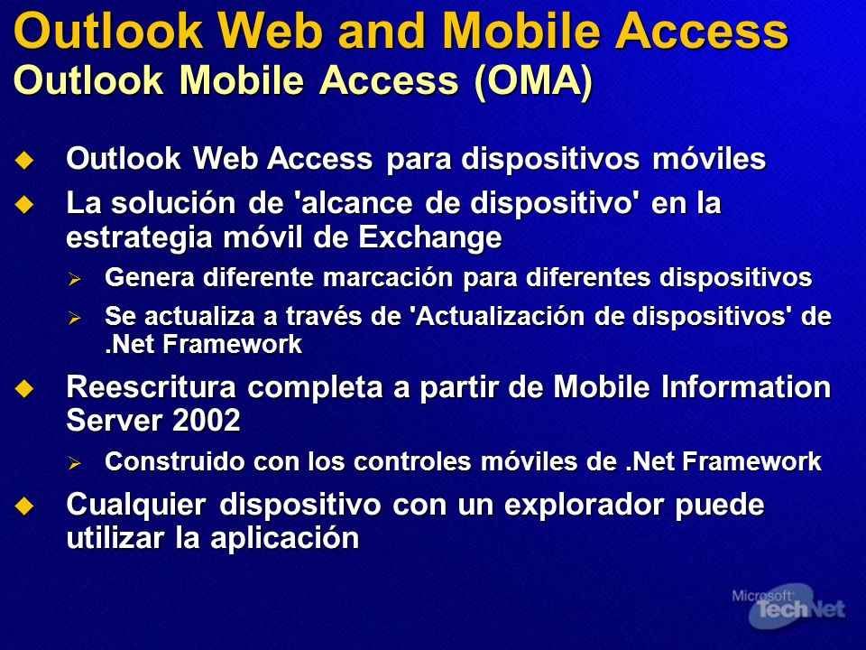 Outlook Web and Mobile Access Outlook Mobile Access (OMA) Outlook Web Access para dispositivos móviles Outlook Web Access para dispositivos móviles La