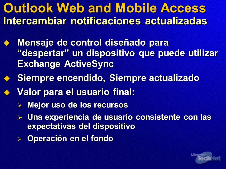 Outlook Web and Mobile Access Intercambiar notificaciones actualizadas Mensaje de control diseñado para despertar un dispositivo que puede utilizar Ex